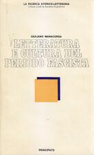 LETTERATURA E CULTURA DEL PERIODO FASCISTA di Giuliano Manacorda 1976 Principato