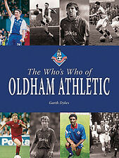 The Who's Who of Oldham Athletic AFC - The Latics Players book - Boundary Park