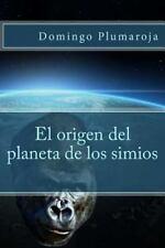 El Origen Del Planeta de Los Simios by Domingo Plumaroja (2015, Paperback)