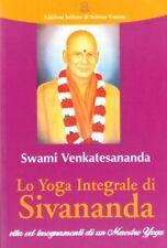 LO YOGA INTEGRALE DI SIVANANDA - Swami Venkatesananda
