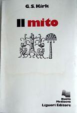 G.S. KIRK IL MITO SIGNIFICATO E FUNZIONI NELLA CULTURA ANTICA ALTRE LIGUORI 1980