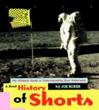 A Brief History of Shorts, The Ultimate Guide to Understanding Your Underwear