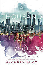 A Thousand Pieces of You by Claudia Gray .. AS NEW