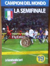 MEDAGLIA N°19 ITALIA MONDIALE GAZZETTA CAMPIONI MONDO 2006 SEMIFINALE +omaggio