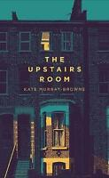 The Upstairs Room by Murray-Browne, Kate, NEW Book, FREE & FAST Delivery, (Hardc