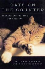 Cats on the Counter : Therapy and Training for Your Cat, Mickadeit, Frank, Lachm
