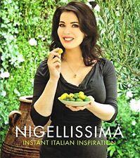Nigellissima : Instant Italian Inspiration :-Nigella Lawson