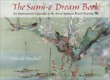 The Sumi-E Dream Book: An Impressionist Approach to the Art of Japanese Brush Pa