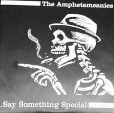 "THE AMPHETAMEANIES - ...Say Something Special - 7"" Vinyl Single"