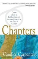 Chapters: Creating a Life of Exhilaration and Accomplishment in the Face of C...