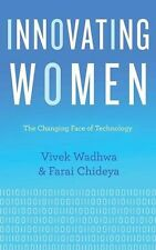 Innovating Women: The Changing Face of Technology by Vivek Wadhwa (Paperback)