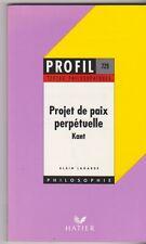 Profil d'une oeuvre : Projet de paix perpetuelle . Kant . Hatier. TB état .28/9