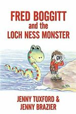 Fred Boggitt and the Loch Ness Monster by Tuxford, Jenny Paperback Book The Fast