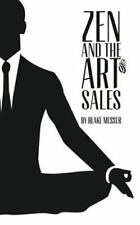 Zen And The Art Of Sales: An Eastern Approach To Western Commerce: By Blake D...