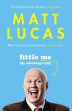 Little Me: My autobiography, Lucas, Matt, New