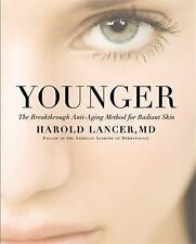 Younger : The Breakthrough Anti-Aging Method for Radiant Skin by Harold Lancer