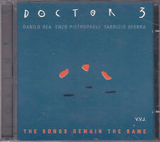 DANILO REA / E. PIETROPAOLI / F. SFERRA Doctor 3 ‎– The Songs Remain The Same CD