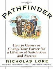 The Pathfinder: How to Choose or Change Your Career for a Lifetime of Satisfacti