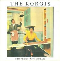 "The Korgis ‎– If It's Alright With You Baby -  7"" Vinyl 45rpm"