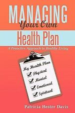 Managing Your Own Health Plan: A Proactive Approach to Healthy Living (Paperback