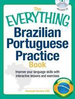 THE EVERYTHING BRAZILIAN PORTUGUESE PRACTICE BOOK - FERREIRA, FERNANDA - NEW PAP
