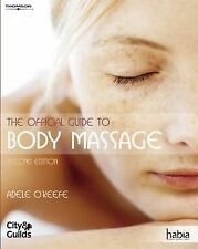 The Official Guide to Body Massage by Adele O'Keefe (Paperback, 2006)