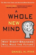 A Whole New Mind: Moving from the Information Age to the Conceptual Age Daniel