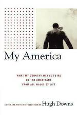 My America: What My Country Means to Me, by 150 Americans from All Walks of Life