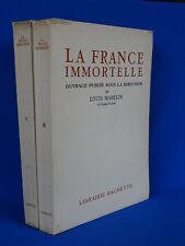 Louis MADELIN : LA FRANCE IMMORTELLE 2/2 VOLUMES