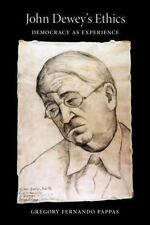 John Dewey's Ethics: Democracy as Experience: By Pappas, Gregory Fernando, Pa...
