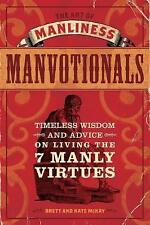 The Art of Manliness - Manvotionals: Timeless Wisdom and Advice on Living the 7
