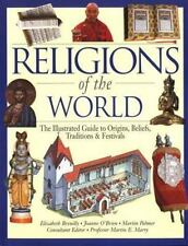 Religions of the World: The Illustrated Guide to Origins, Beliefs,-ExLibrary