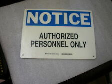 BRADY 70602 NOTICE AUTHORIZED PERSONNEL ONLY FIBERGLASS SIGN  10 X 14