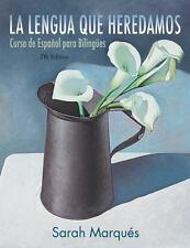 La Lengua Que Heredamos : Curso de Espaol para Bilinges by Sarah Marques...