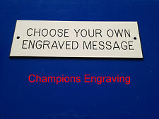 """""""CHOOSE YOUR OWN ENGRAVING"""" Sign-Plaque-*Choice of Sizes & Colours* FREE P&P"""