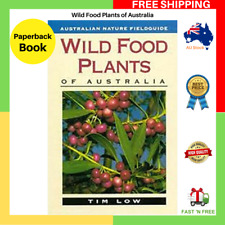 NEW Wild Food Plants Of Australia By Tim Low Paperback Book FREE SHIPPING AU