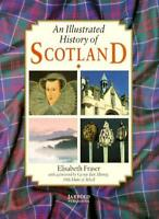 An Illustrated History of Scotland By Elisabeth Fraser