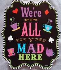Alice In Wonderland Party Decorations; We're All Mad Here Sign; Mad Hatter Decor