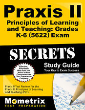 Praxis II Principles of Learning and Teaching: Grades K-6 (5622) Secrets