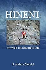 Hineni My Walk Into Beautiful Life by S Joshua Mendel Gay SIGNED Paperback