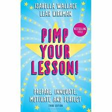 Pimp your Lesson!: Prepare, Innovate, Motivate and Perf - Paperback NEW Wallace,