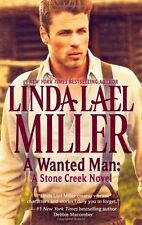 A Wanted Man: A Stone Creek Novel by Linda Lael Miller