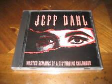Jeff Dahl - Wasted Remains of a Disturbing Childhood CD - Alternative Punk Rock