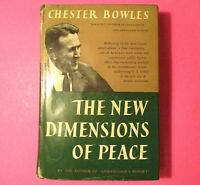 The New Dimensions Of Peace by Chester Bowles 1955 1st Edition Early Print. HC