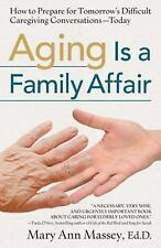 Aging Is a Family Affair: How to Prepare for Tomorrow's Difficult Care-ExLibrary