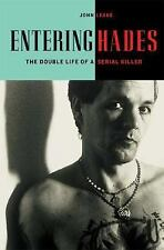 Entering Hades: The Double Life of a Serial Killer-ExLibrary