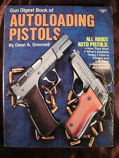 AUTOLOADING PISTOLS Dean Grennell Gun Digest Book 9mm 38 40 45 22 Caliber Gun