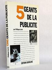 5 Géants de la Publicité Philippe LORIN Éditions Assouline 1991.