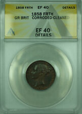 1858 FRTH Great Britian ANACS EF 40 Detail Corroded-Cleaned Farthing Coin KM#725