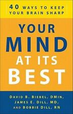 Your Mind at Its Best : 40 Ways to Keep Your Brain Sharp
